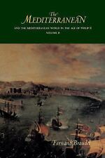 The Mediterranean: And the Mediterranean World in the Age of Philip II (Volume