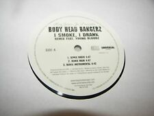 "BODY HEAD BANGERZ I SMOKE I DRANK 12"" Single NM Universal B0003662-11DJ PROMO"