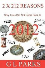 2 x 212 Reasons Why Jesus Did Not Come Back in 2012