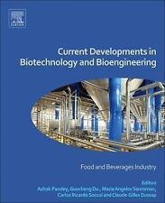 Current Developments in Biotechnology and Bioengineering : Food and Beverages...