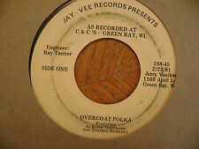 JAY-VEE 45 RECORD/JERRY VOELKER/ OVERCOAT POLKA/ALL I WANT IN MY ARMS IS YOU/VG+
