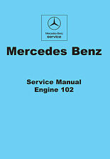 Mercedes Benz W123 200 230E 230CE 230TE Workshop Manual     Engine 102