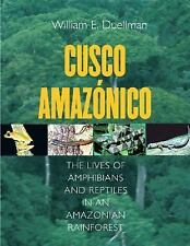Cusco Amazonic The Lives of Amphibians & Reptiles In An Amazonian Rainforest