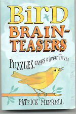 Bird Brainteasers: Puzzles, Games and Avian Trivia by Patrick Merrell...