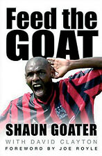 Feed the Goat The Autobiography of Shaun Goater - Manchester City Hardback book