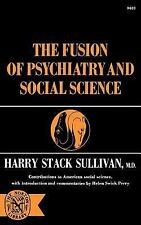The Fusion Of Psychiatry and Social Science (The Norton library)