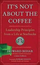 It's Not About the Coffee: Leadership Principles from a Life at Starbu-ExLibrary