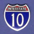 INTERSTATE I-10 HIGHWAY HAT PIN LAPEL PIN ENAMEL BADGE #1465