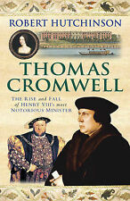 Thomas Cromwell: The Rise and Fall of Henry VIII's Most Notorious Minister by...