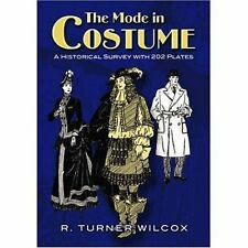 The Mode in Costume: A Historical Survey with 202 Plates Dover Fashion and Cost
