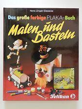 Malen und Basteln Hans Jürgen Giesecke das große farbige Plaka Buch Pelikan