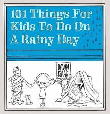 101 Things for Kids to Do on a Rainy Day by Dawn Isaac (2016, Paperback)