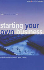 The  Which?  Guide to Starting Your Own Business: How to Make a Success of...