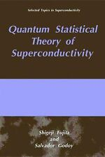 Selected Topics in Superconductivity: Quantum Statistical Theory of...