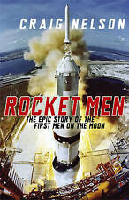 Rocket Men: The Epic Story of the First Men on the Moon by Craig Nelson...