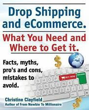 Drop Shipping and Ecommerce, What You Need and Where to Get It. Drop Shipping...