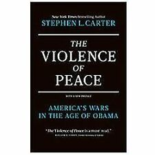 The Violence of Peace: America's Wars in the Age of Obama - Good - Carter, Steph