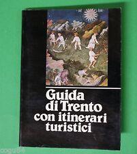 Guida di Trento con itinerari turistici - Carlo Pacher - Ed. Orempuller 1979