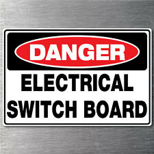 Danger Electrical Switch Board Sign 7 yr water/ fade proof vinyl safety oh&s