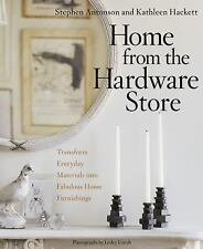 Home from the Hardware Store : Transform Everyday Materials into Fabulous...