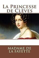 La Princesse de Clèves by Madame La Fayette (2015, Paperback)