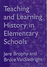 Teaching and Learning History in Elementary School by Jere E. Brophy, Bruce Van