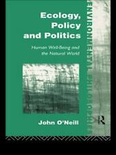 Ecology, Policy and Politics: Human Well-Being and the Natural World Environmen