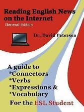 Reading English News on the Internet: A Guide to Connectors, Verbs, Expressions,