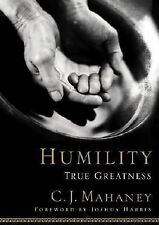 Humility: True Greatness by C. J. Mahaney (2005, Hardcover)