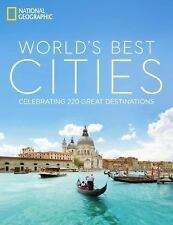 The World's Best Cities : Celebrating 220 Great Destinations by National...