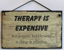 Sign Therapy Expensive But Popping Bubble Wrap is Cheap Effective Packing Humor