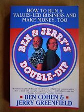 """Ben & Jerry's Douple-Dip - How to Run a Values-Led Business and Make Money,Too"""