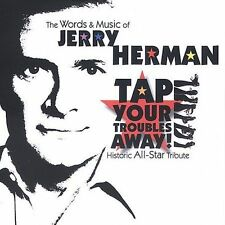 Tap Your Troubles Away - The Words and Music of Jerry Herman Historic All-Star