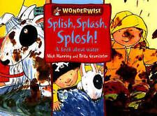 Splish, Splash, Splosh! (Wonderwise),GOOD Book