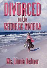 Divorced On The Redneck Riviera Delmar, Ms Linnie Paperback