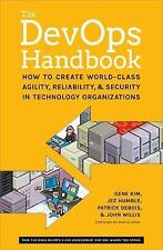 The DevOps Handbook : How to Create World-Class Speed, Reliability, and...