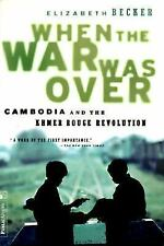 When the War Was Over : Cambodia and the Khmer Rouge Revolution, Revised...