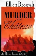 Murder in the Chateau: An Eleanor Roosevelt Mystery, Elliott Roosevelt, Good Con