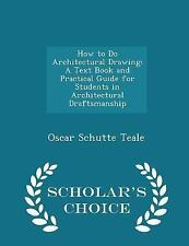 How to Do Architectural Drawing : A Text Book and Practical Guide for...