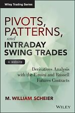 Wiley Trading Ser.: Pivots, Patterns, and Intraday Swing Trades : Derivatives...
