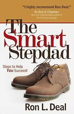 The Smart Stepdad: Steps to Help You Succeed, Deal, Ron L., New Books