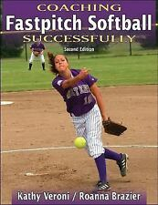 Coaching Fastpitch Softball Successfully - 2nd Edition Coaching Successfully Se