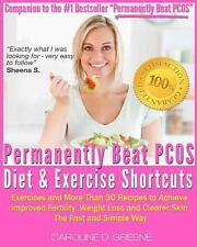 The Permanently Beat PCOS Diet and Exercise Shortcuts : Cookbook, Recipes and...