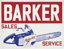 """BARKER CHAIN SAW SALES AND SERVICE"" ADVERTISING METAL SIGN"