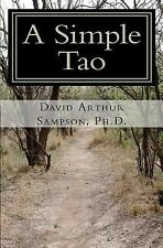 A Simple Tao:: A pocket companion to the Tao Te Ching, Sampson, Dr. David Arthur