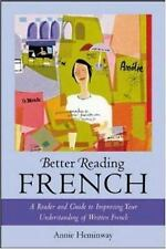 Better Reading French : A Reader and Guide to Improving Your Understanding of W