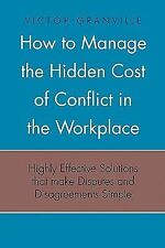 How to Manage the Hidden Cost of Conflict in the Workplace by Victor...