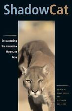 Shadow Cat: Encountering the American Mountain Lion