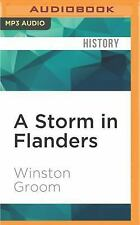 A Storm in Flanders : The Ypres Salient, 1914-1918: Tragedy and Triumph on...