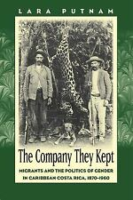 The Company They Kept : Migrants and the Politics of Gender in Caribbean...